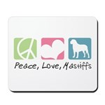 Peace, Love, Mastiffs Mousepad