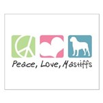 Peace, Love, Mastiffs Small Poster