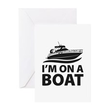 I'm On A Boat Greeting Card