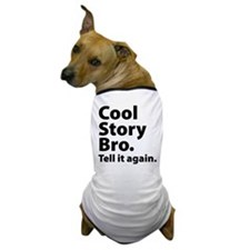 Cool Story Bro Dog T-Shirt