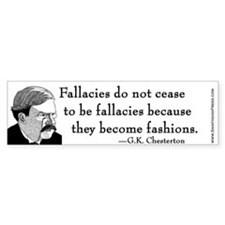 "G.K. Chesterton Bumper Sticker - ""Fallacies"""