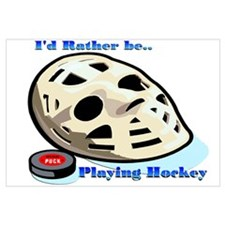 Rather Be Playing Hockey