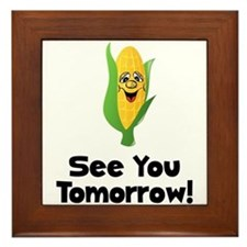 See You Tomorrow Corn Framed Tile