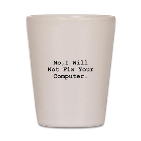 No Fix Computer Shot Glass