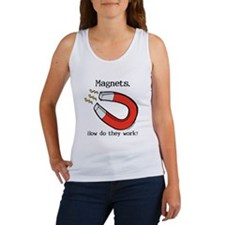 Magnets, how do they work Women's Tank Top