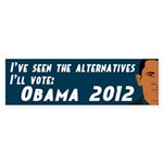 I've Seen The Alternatives. Obama sticker.