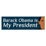 Barack Obama is My President bumper sticker