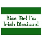 Kiss Me! I'm Irish Mexican!