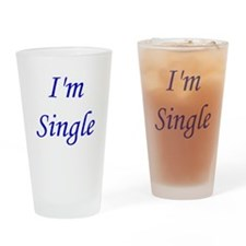 I'm Single Drinking Glass