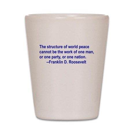 FDR on Peace Shot Glass