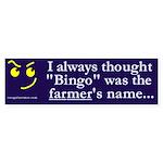 Bingo the Farmer Bumper Sticker