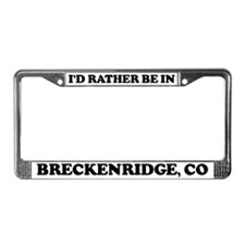 Rather be in Breckenridge License Plate Frame