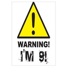 Warning I'm 9
