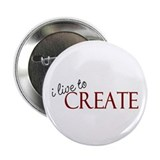 "I Live to Create 2.25"" Button (10 pack)"