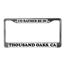 Rather be in Thousand Oaks License Plate Frame