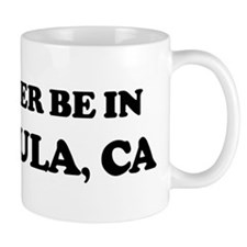 Rather be in Temecula Mug