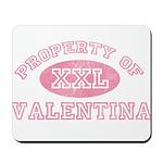 Property of Valentina Mousepad