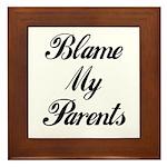 BLAME MY PARENTS Framed Tile