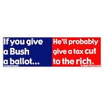 Give Bush a Ballot? Bumper Sticker