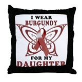 I Wear Burgundy for my Daught Throw Pillow