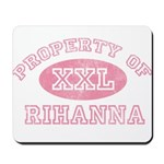 Property of Rihanna Mousepad