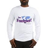 I'm a Feastgoer Long Sleeve T-Shirt