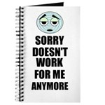 SORRY DOESN'T WORK FOR ME ANYMORE Journal