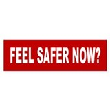 feel safer... Bumper Bumper Sticker