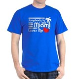Somebody In Miami Loves Me T-Shirt
