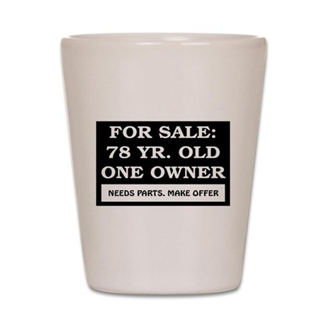 For Sale 78 Year Old Birthday Shot Glass