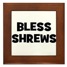 Bless Shrews Framed Tile