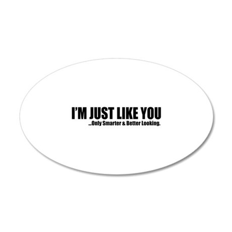 Just like you 38.5 x 24.5 Oval Wall Peel