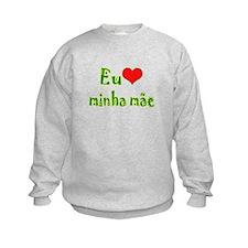 I Love Mom (Port/Brasil) Sweatshirt