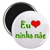 I Love Mom (Port/Brasil) Magnet