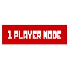 1 PLAYER MODE Bumper Sticker