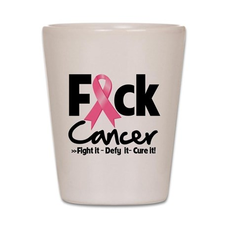 Fuck Breast Cancer Shot Glass