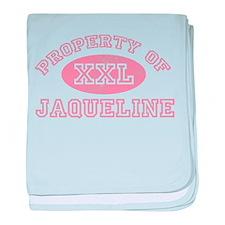 Property of Jaqueline baby blanket