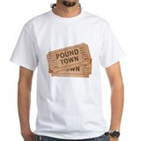 Two Tickets To Pound Town Shirt