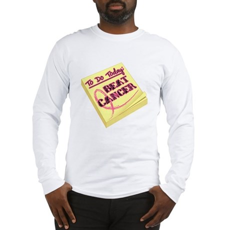 To Do Beat Breast Cancer Long Sleeve T-Shirt
