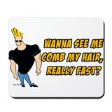 Wana See Me Comb My Hair? Mousepad