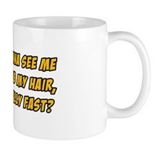 Wana See Me Comb My Hair? Mug