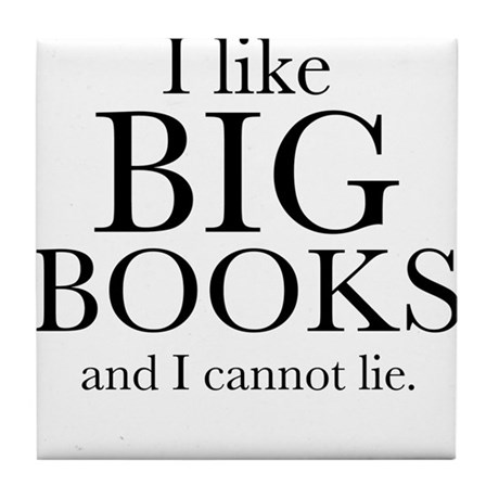 I LIke Big Books Tile Coaster