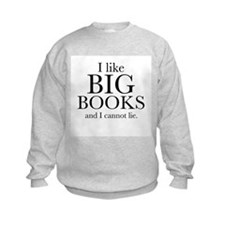 I LIke Big Books Sweatshirt