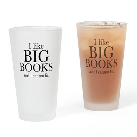 I LIke Big Books Drinking Glass