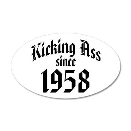 Kicking Ass Since 1958 38.5 x 24.5 Oval Wall Peel