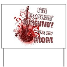 I'm Rockin' Burgundy for my M Yard Sign