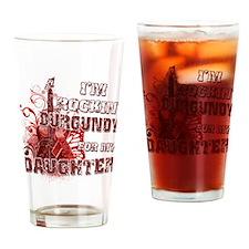 I'm Rockin' Burgundy for my D Drinking Glass