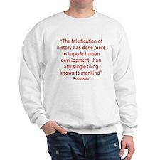 THE FALSIFICATION OF HISTORY... Sweatshirt