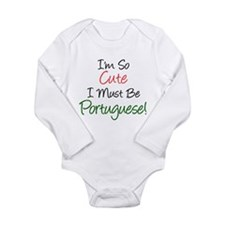 So Cute Must Be Portuguese Long Sleeve Infant Body