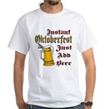 Instant Oktoberfest just add Shirt